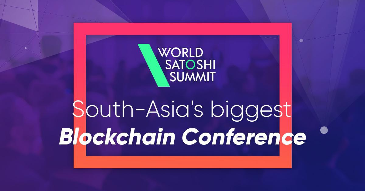 World Satoshi Summit - South Asia's Biggest Blockchain Conference