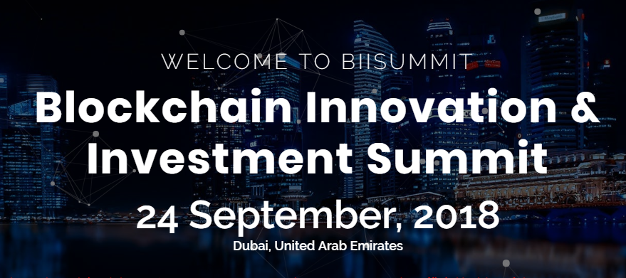 BIISUMMIT—Blockchain Innovation & Investment Summit—22nd October 2018—Dubai, United Arab Emirates