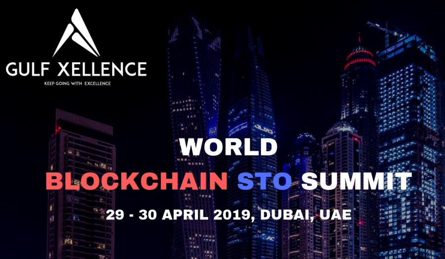 World Blockchain STO Summit: 29 – 30 April 2019, Dubai, UAE