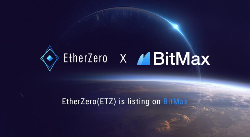 BitMax.io [BTMX.com] and EtherZero [ETZ] established Strategic Partnership