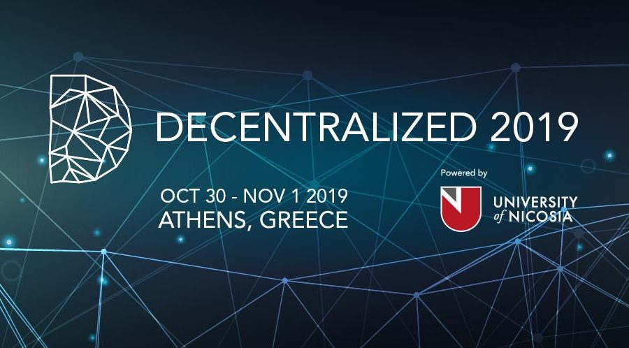 DECENTRALIZED 2019: Milestone Blockchain Conference in Athens