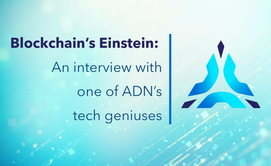 Blockchain's Einstein: An Interview With One of ADN's Tech Geniuses