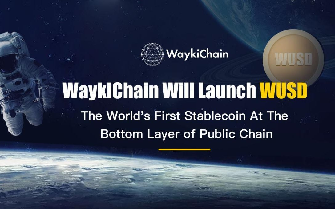 WaykiChain Confirms Stablecoin: WUSD Offering Coming in Q3